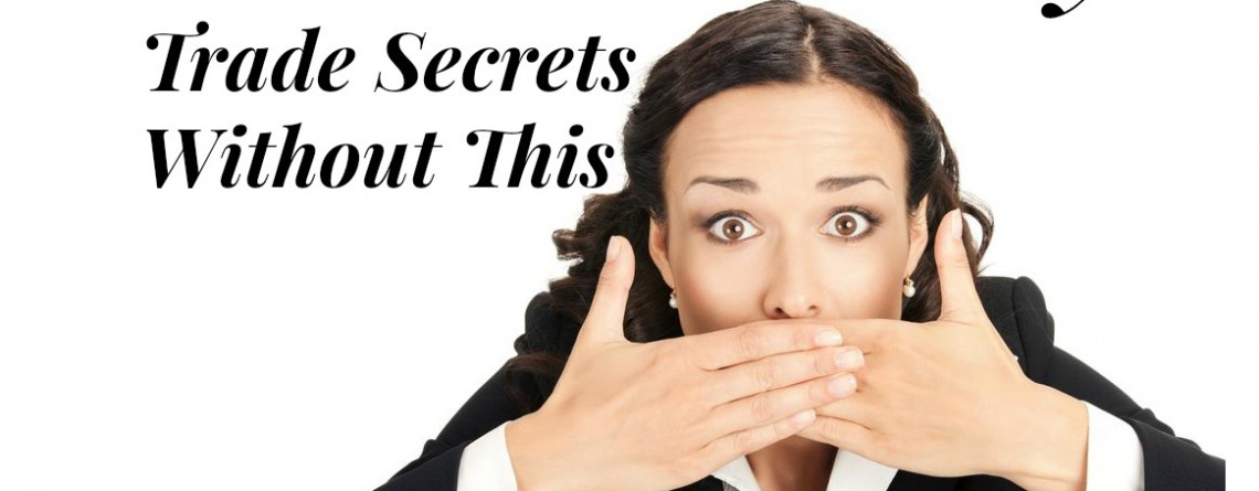 Don't Give Away Trade Secrets Without This
