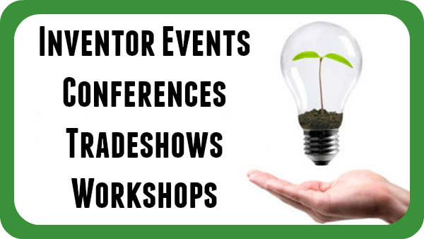 """Inventor Events Conferences Tradeshows Workshops"""
