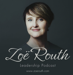 """""""The Zoe Routh Leadership Podcast"""""""