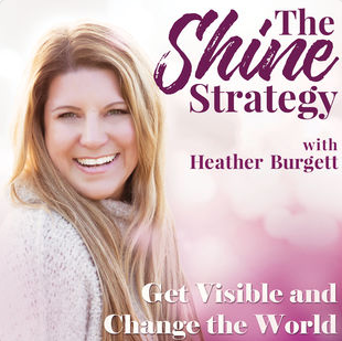 """""""The Shine Strategy with Heather Burgett"""""""