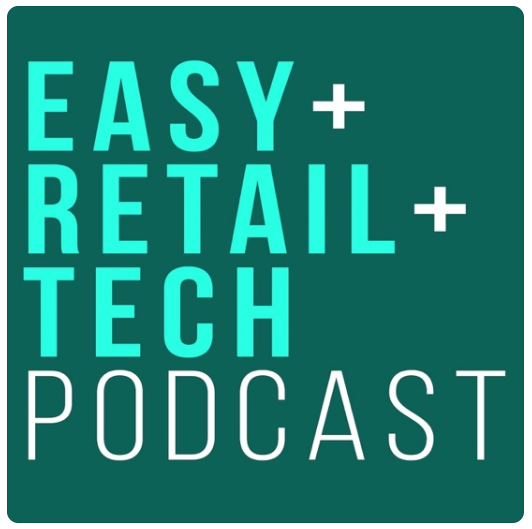 """""""Easy Retail Tech Podcast"""""""