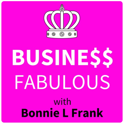 """""""Business Fabulous with Bonnie Frank"""""""
