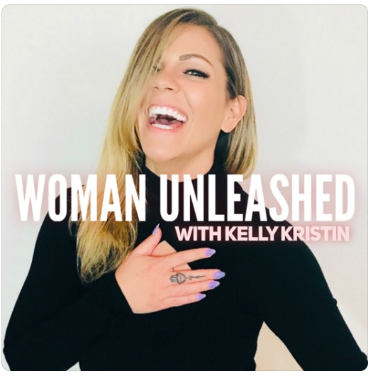 """""""Woman Unleashed Podcast"""""""