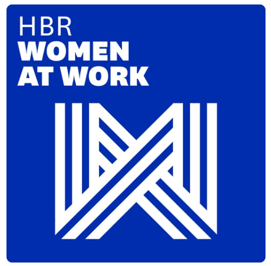 """""""Women at Work Podcast by Harvard Business Review"""""""