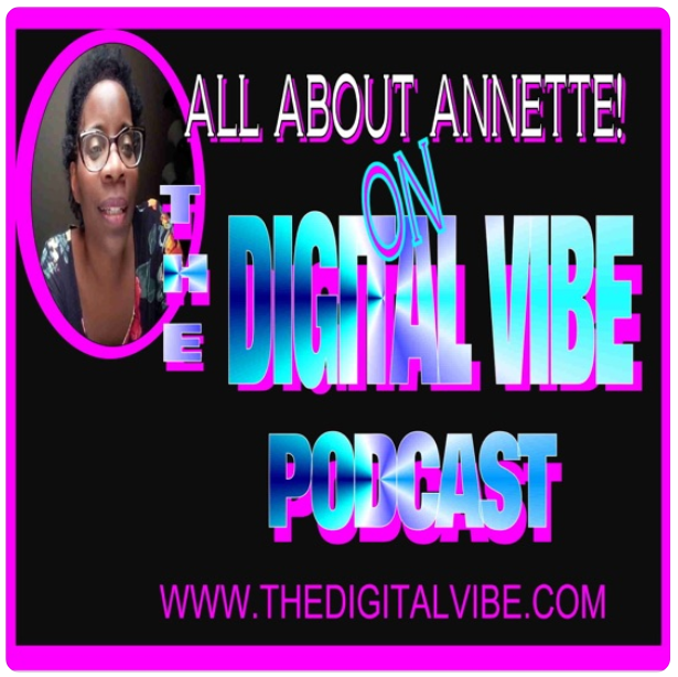 """""""Digital Vibe Podcast with Annette Thomas"""""""