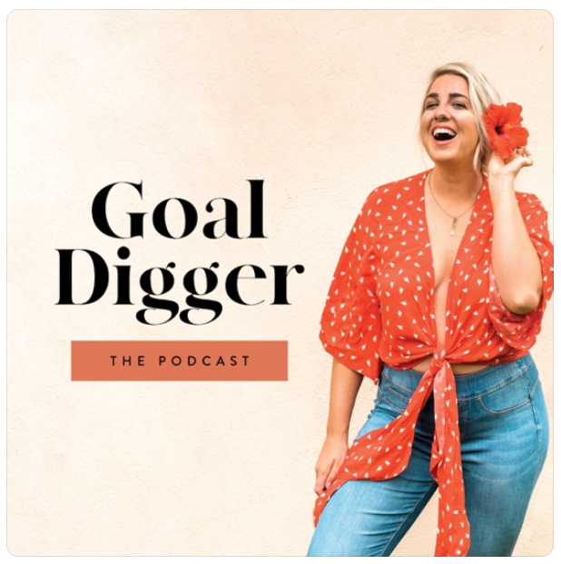 """""""Featured Podcast - The Goal Digger"""""""