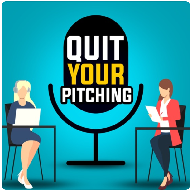 """""""quit your pitching podcast"""""""