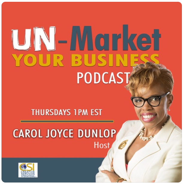 """""""UnMarket Your Business with Carol Dunlop"""""""