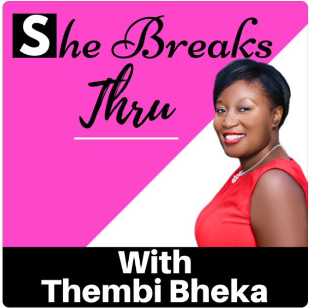"""""""She Breaks Thru Thembi Bheka"""""""