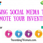 Using Social Media To Promote Your Inventions – Part One