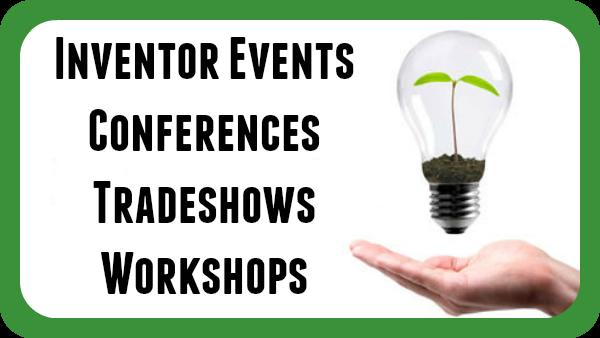 """Inventor Events Conferences Tradeshows Workshops"""